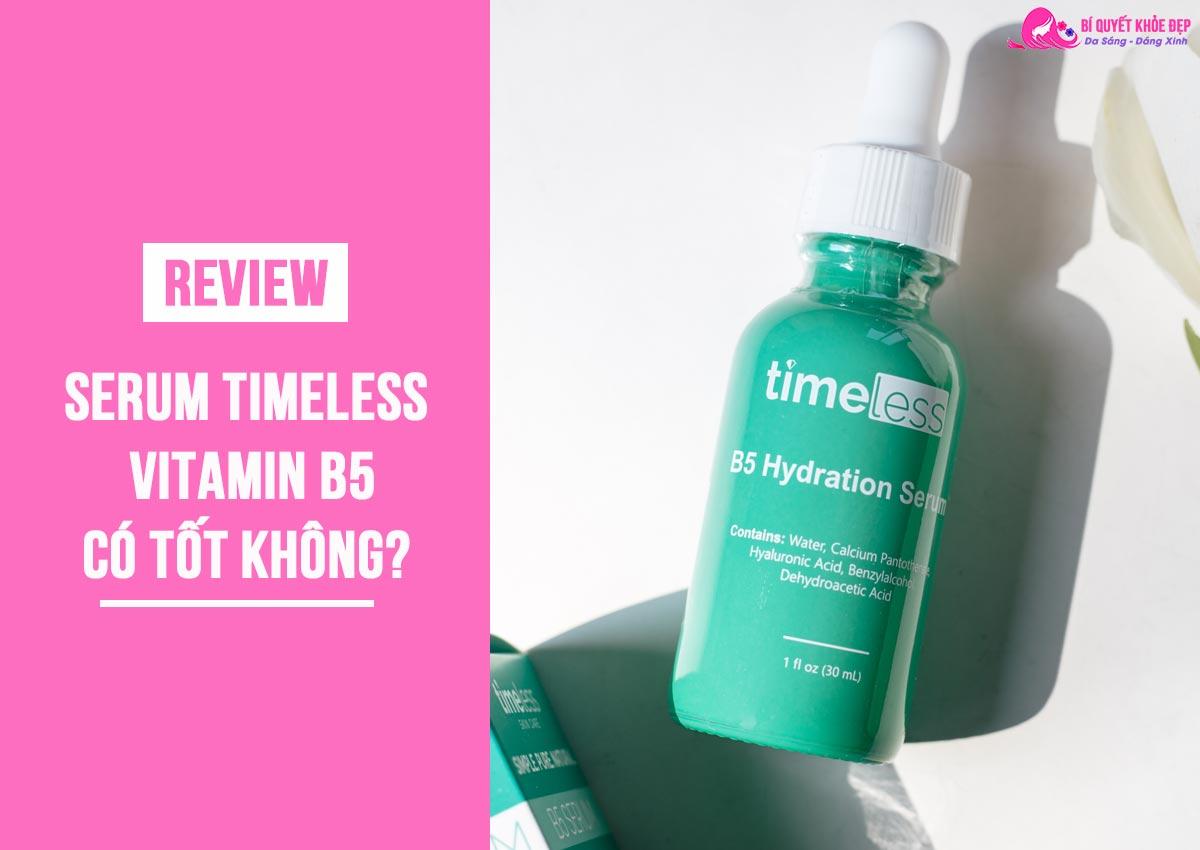 Review serum timeless vitamin B5 có tốt không