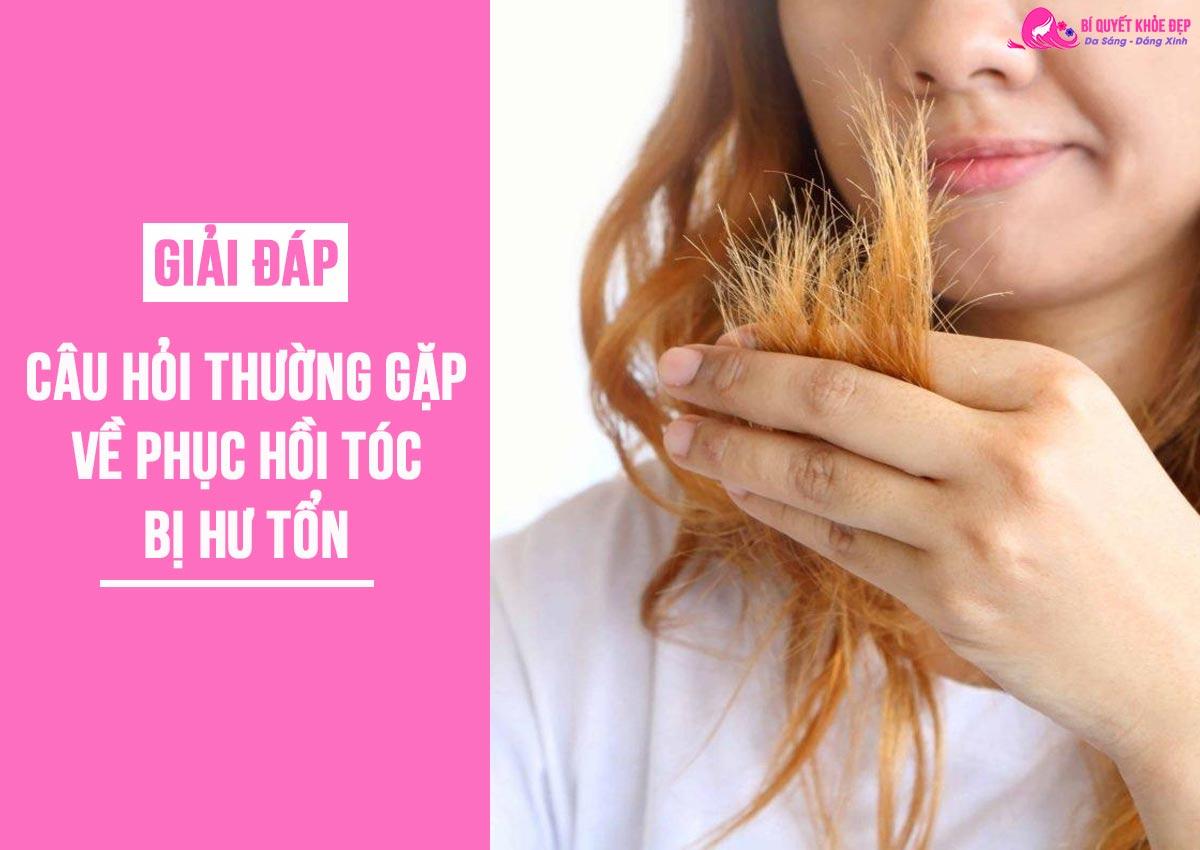 Câu hỏi thường gặp về phục hồi tóc hư tổn