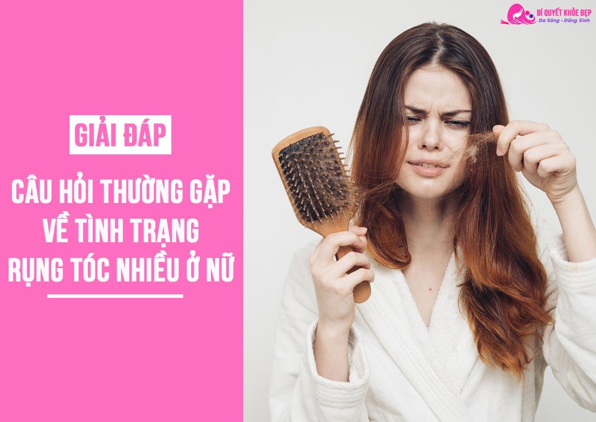 Câu hỏi thường gặp về rụng tóc nhiều ở nữ