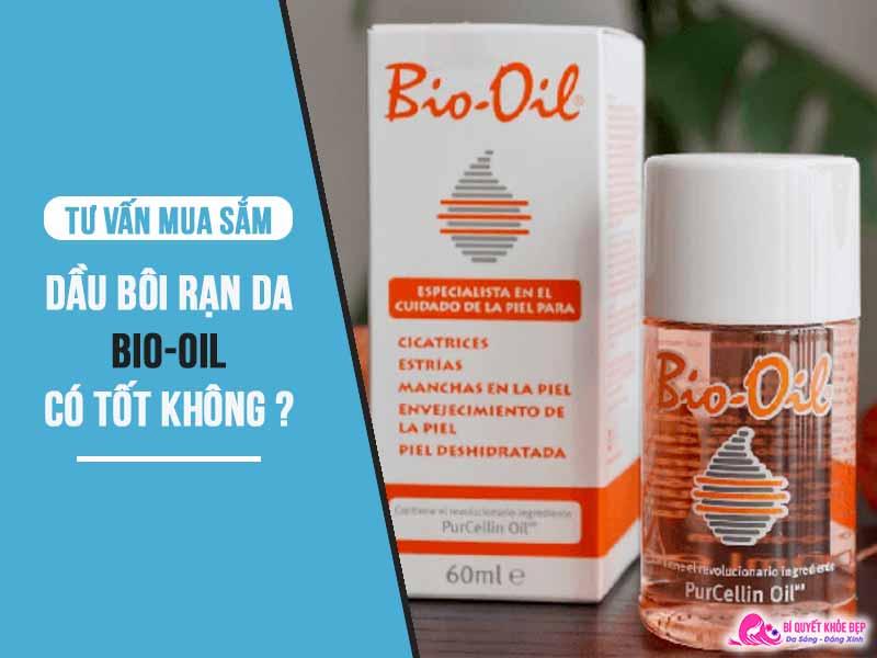 Review dầu trị rạn da Bio Oil có tốt không